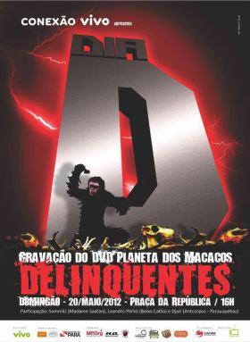 DIA D - Gravação do DVD do DELINQUENTES